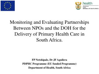 FP Netshipale, Dr JF Aguilera PDPHC Programme (EU funded Programme)