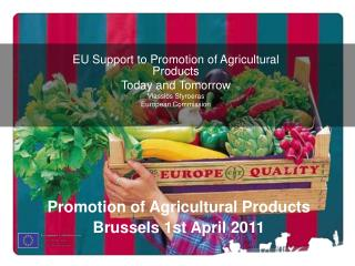 EU Support to Promotion of Agricultural Products Today and Tomorrow Vlassios Sfyroeras