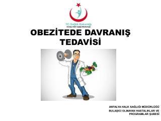 OBEZİTEDE DAVRANIŞ TEDAVİSİ