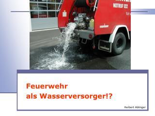 Wasser aus dem TLF