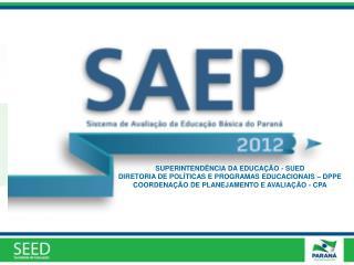 SUPERINTENDÊNCIA DA EDUCAÇÃO - SUED DIRETORIA DE POLÍTICAS E PROGRAMAS EDUCACIONAIS – DPPE