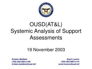 OUSD(AT&L) Systemic Analysis of Support Assessments 19 November 2003