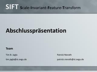 SIFT  S cale- I nvariant- F eature- T ransform