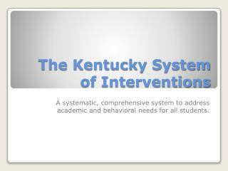 The Kentucky System of Interventions