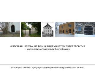HISTORIALLISTEN ALUEIDEN JA RAKENNUSTEN ESTEETT�MYYS - kokemuksia Louhisaaresta ja Suomenlinnasta