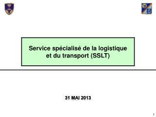 Service sp�cialis� de la logistique et du transport (SSLT)