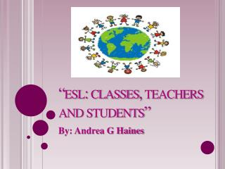 """esl: classes, teachers and students"""