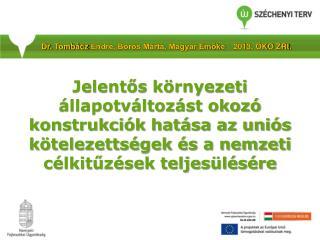 Dr.  Tombácz  Endre, Boros Márta, Magyar Emőke2013. ÖKO  ZRt .
