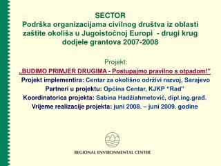 """Projekt: """"BUDIMO PRIMJER DRUGIMA  -  Postupajmo pravilno s otpadom! """""""