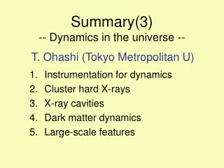 Summary(3) -- Dynamics in the universe --