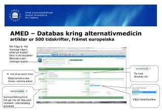 AMED – Databas kring alternativmedicin artiklar ur 500 tidskrifter, främst europeiska