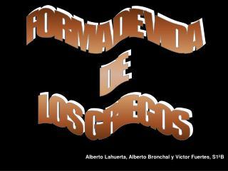 Alberto Lahuerta, Alberto Bronchal y Víctor Fuertes, S1ºB