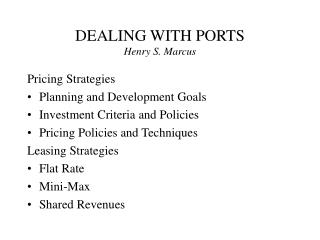 DEALING WITH PORTS Henry S. Marcus