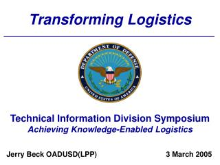 Technical Information Division Symposium Achieving Knowledge-Enabled Logistics