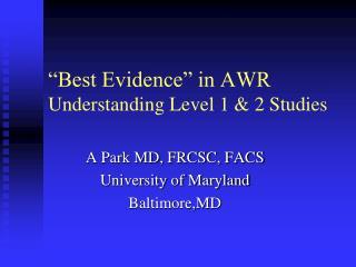 """Best Evidence"" in AWR Understanding Level 1 & 2 Studies"