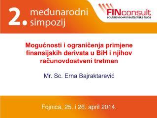 Mogućnosti i ograničenja primjene finansijskih derivata u BiH i njihov računovdostveni tretman