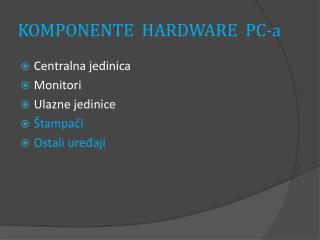 KOMPONENTE  HARDWARE  PC-a