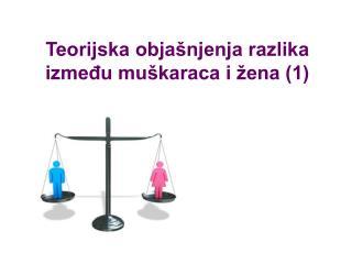 Teorijska objašnjenja razlika između muškaraca i žena (1)