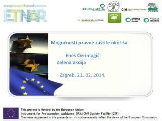 Mogućnosti pravne zaštite okoliša Enes Ćerimagić                      Zelena akcija