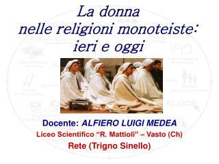 La donna  nelle religioni monoteiste: ieri e oggi
