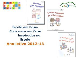 Escola em Casa- Conversas em Casa  Inspiradas na Escola Ano  letivo  2012-13