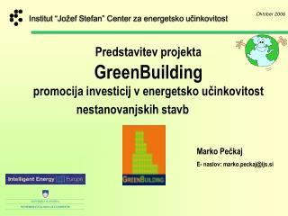 Marko Pečkaj E- naslov: marko.peckaj@ijs.si
