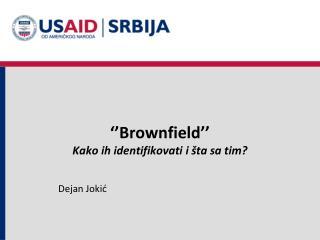 ''Brownfield''  Kako  ih identifikovati  i  š ta sa tim?