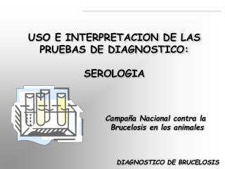 USO E INTERPRETACION DE LAS PRUEBAS DE DIAGNOSTICO:  SEROLOGIA