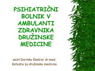 PSIHIATRIČNI BOLNIK V AMBULANTI ZDRAVNIKA DRUŽINSKE MEDICINE