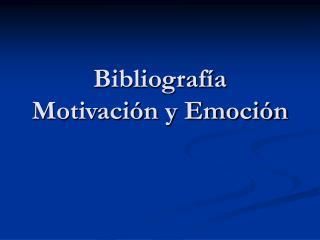 Bibliograf a Motivaci n y Emoci n