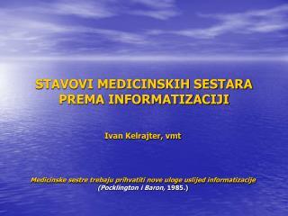 STAVOVI MEDICINSKIH SESTARA PREMA INFORMATIZACIJI