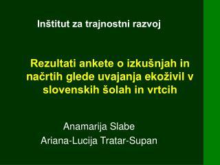 Rezultati ankete o izku�njah in na ? rtih glede uvajanja eko � ivil v slovenskih �olah in vrtcih