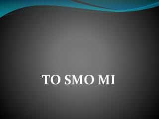 TO SMO MI