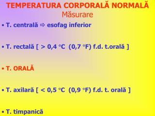 TEMPERATURA CORPORAL Ă  NORMAL Ă