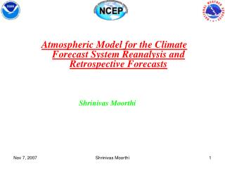 Atmospheric Model for the Climate Forecast System Reanalysis and Retrospective Forecasts