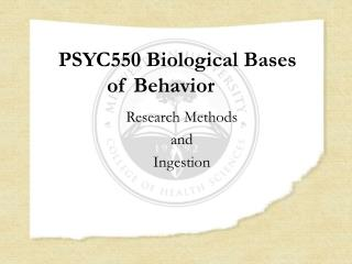 PSYC550 Biological Bases of Behavior