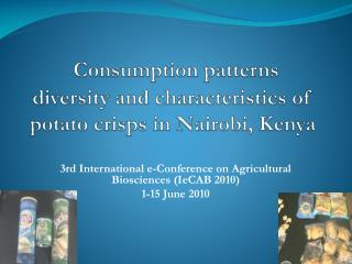 Consumption patterns diversity and characteristics of potato crisps in Nairobi, Kenya