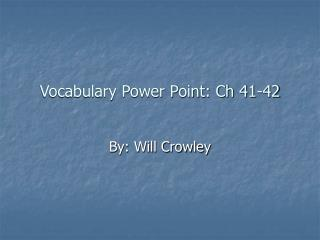 Vocabulary Power Point: Ch 41-42