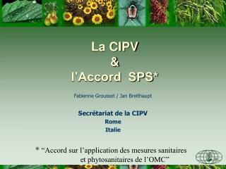 Fabienne Grousset / Jan Breithaupt Secrétariat de la CIPV Rome Italie