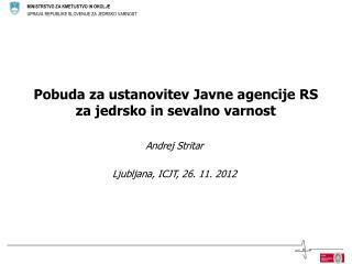 Pobuda za ustanovitev Javne agencije RS za jedrsko in sevalno varnost