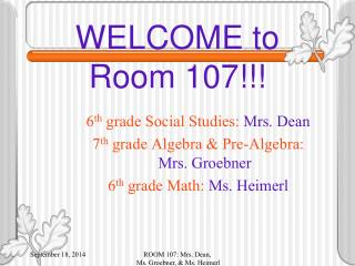 WELCOME to  Room 107!!!