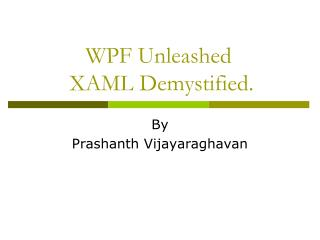 WPF Unleashed   XAML Demystified.