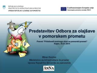 Miran Bordon Ministrstvo za infrastrukturo in prostor Uprava Republike Slovenije za pomorstvo