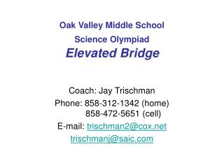 Oak Valley Middle School  Science Olympiad Elevated Bridge