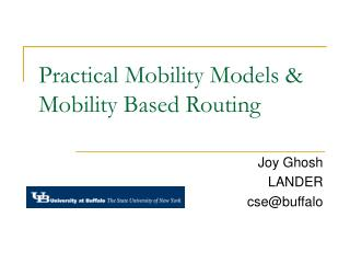 Practical Mobility Models & Mobility Based Routing