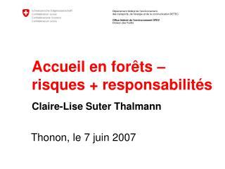 Accueil en forêts – risques + responsabilités  Claire-Lise Suter Thalmann