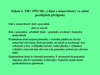 Zákon č. 338 / 1992 SB., o dani z nemovitostí ( ve znění pozdějších předpisů)