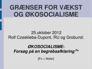 GRÆNSER FOR VÆKST OG ØKOSOCIALISME