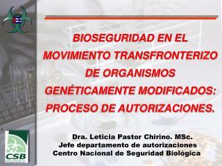 BIOSEGURIDAD EN EL MOVIMIENTO TRANSFRONTERIZO DE ORGANISMOS GENÉTICAMENTE MODIFICADOS: