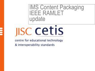 IMS Content Packaging IEEE RAMLET update